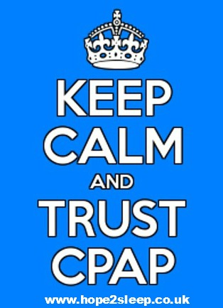 Keep Calm and Trust CPAP