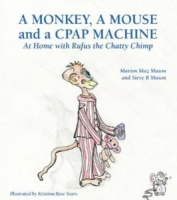 A Monkey, A Mouse And A CPAP Machine Childrens' Book